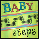 "Baby Steps - When a baby learns to get around, they begin by scooting, then crawling, then walking. When they take their first steps they are very small and tentative. This way they can learn without stumbling. By taking ""baby steps"", you approach something slowly or cautiously instead of ""jumping headfirst"" into something new."