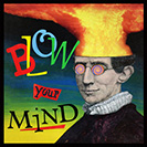 "Blow Your Mind - If something ""blows your mind"", you find it extremely surprising and exciting. Another defination is to alter your mind, especially through drug use. This became a commonplace saying and slogan in the 1960's hippie era. One of the first references to it is from October 1965, when it appeared in Ohio newspaper The Sunday Messenger - in Jack Thomas' Music Guide Top Ten: ""Pick Hit of the Week - Blow Your Mind - The Gas Co."""