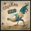 Chicken Feed - A small amount of anything, especially of money.