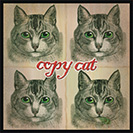 Copy Cat - Since 1896. A person (or animal) that mimics or repeats the of another. May derive from kittens that learned by imitating the behaviors of their mothers.
