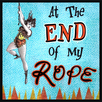 "At the End of my Rope - To be stuck in a situation or to run out of options. A rope can be thrown to someone who is in a difficult situation, such as being in deep water or hanging on the ledge of a cliff. If there is not enough rope, the person may be in trouble. If that is the case, you may be able to help them with a ""life line""! The earliest reference to ""end of rope"" is the 1500's in ""To a rope's-end, sir; and to that end am."" from ""Comedy of Errors"" by Shakespeare."