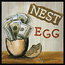 Nest Egg - From the 14th century. A china egg was placed in a nest to encourage a hen to lay. The hen would produce more eggs - or multiply the original investment of one egg.