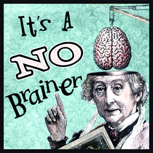 http://www.idiomartandgifts.com/idiom_all/no-brainer.jpg