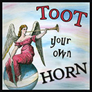 "Toot your own Horn - Historically, a horn or trumpet would sound before a big announcement was coming to get everyone's attention.  So to ""toot"" a horn you are announcing how well you or someone else did."